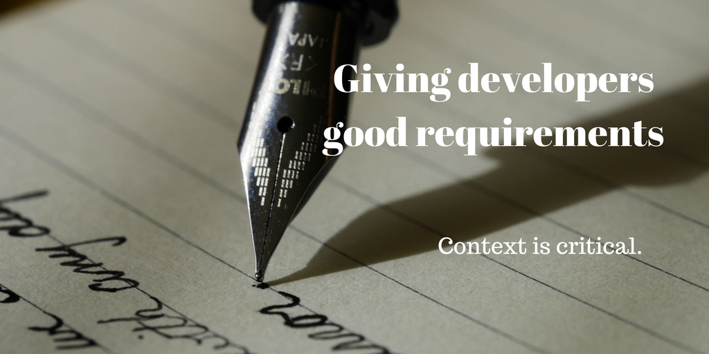 Giving Developers Good Requirements