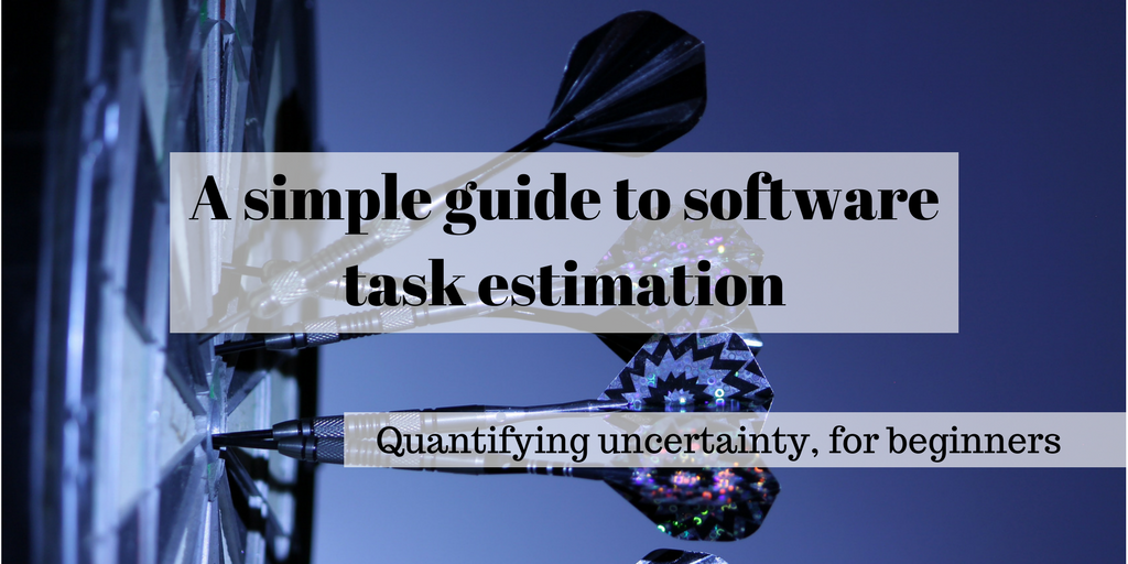 A simple guide to software task estimation