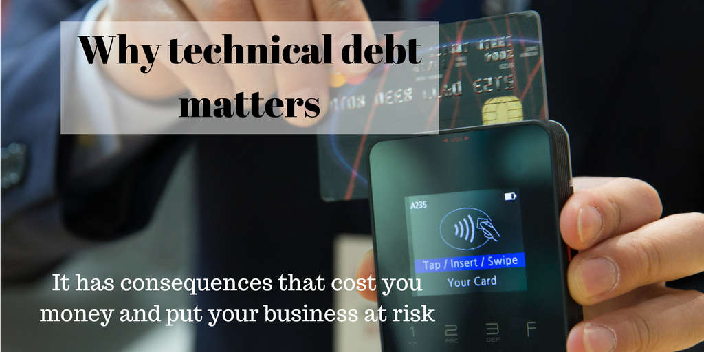 Why technical debt matters