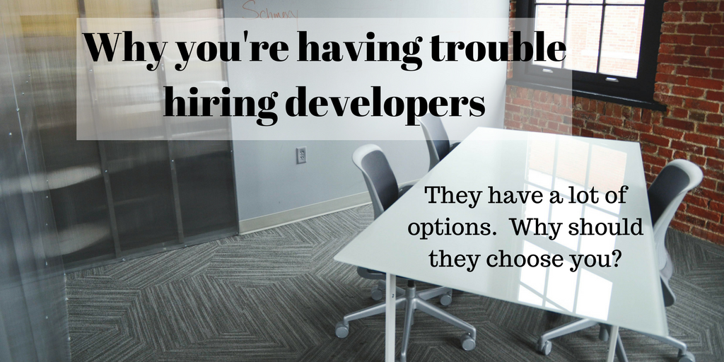 Why you're having trouble hiring developers